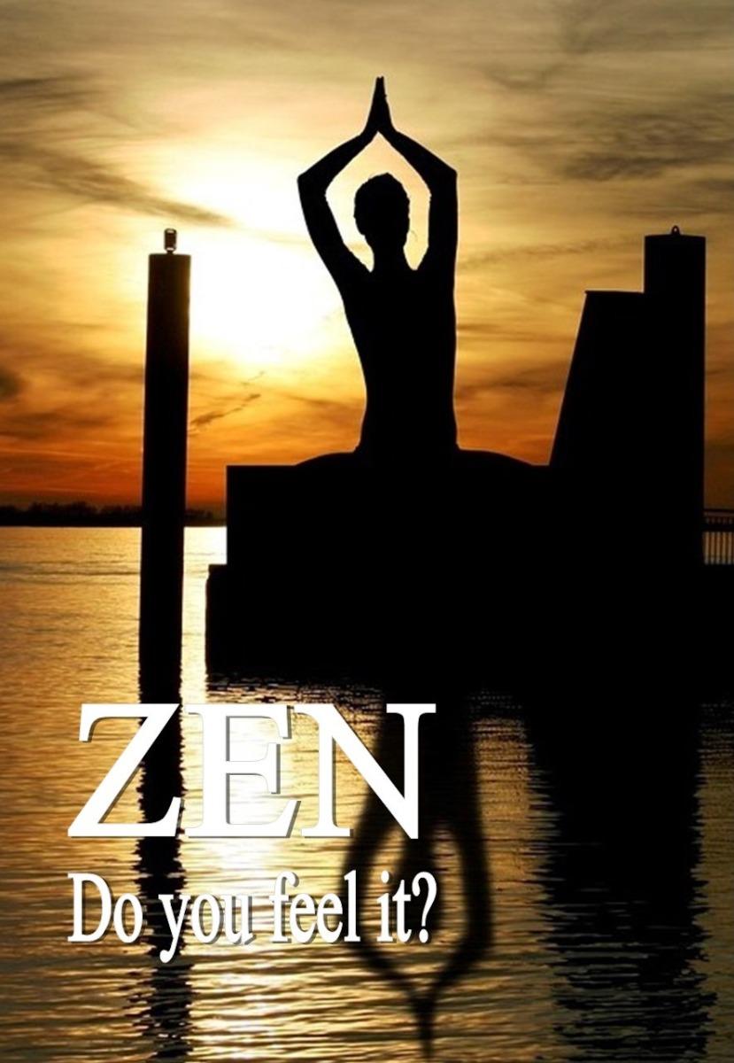 Zen, do you feel it?